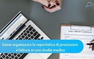 Come organizzare la reportistica di prestazioni e fatture in uno studio medico