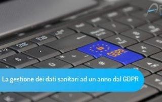 La gestione dei dati sanitari ad un anno dal GDPR