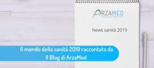 Il-mondo-della-sanità-2019-raccontato-da-Il-Blog-di-ArzaMed--300x133 Il mondo della sanità 2019 raccontato da Il Blog di ArzaMed